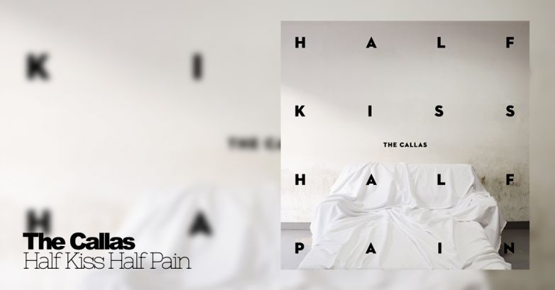[COW] The Callas - Half Kiss Half Pain