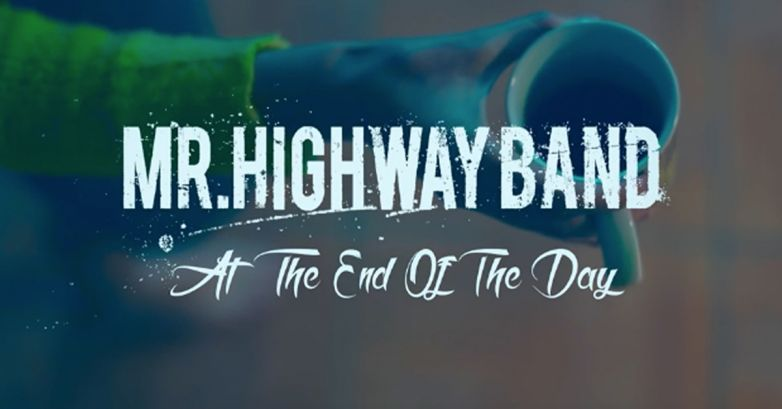 [New Video] Mr. Highway Band - At the end of the day